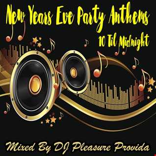 Pleasure Provida - New Years Party Anthems 10pm until Midnight Mix