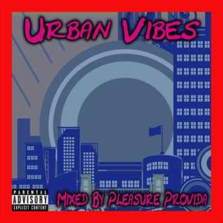 Pleasure Provida - Urban Vibes March 2018
