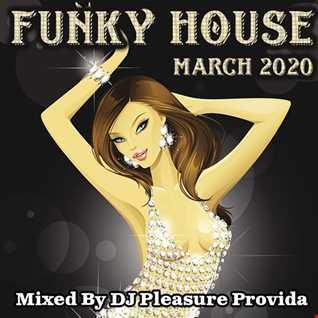 Pleasure Provida - Funky House March 2020