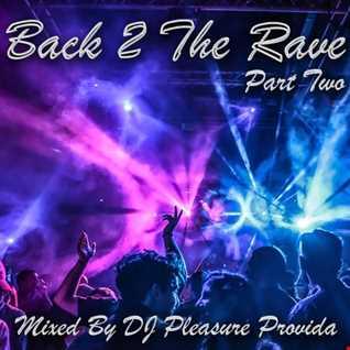 Pleasure Provida - Back 2 The Rave Part Two