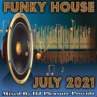 Pleasure Provida - Funky House July 2021