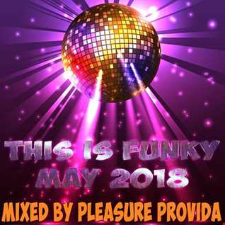 Pleasure Provida - This Is Funky (May 2018)