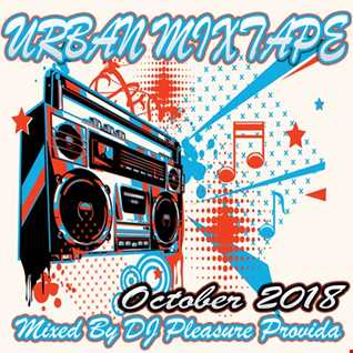 Pleasure Provida - Urban Mixtape October 2018