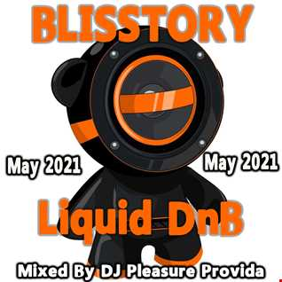 Pleasure Provida - Blisstory DnB May 2021