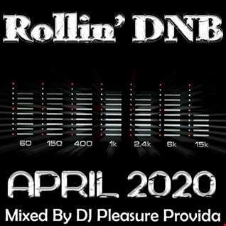Pleasure Provida - Rollin' DnB April 2020