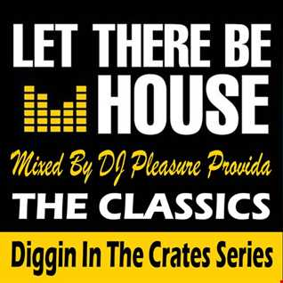 Pleasure Provida - Let beThere Be House (Classics)