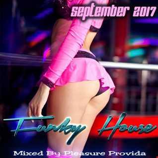 Pleasure Provida - Funky House September 2017