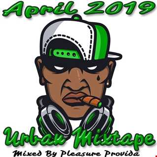 Pleasure Provida - Urban Mixtape April 2019