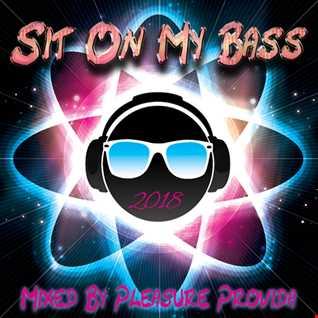 Pleasure Provida - Sit On My Bass