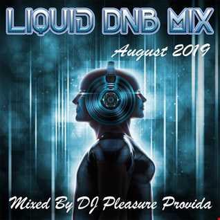 Pleasure Provida - Liquid DnB Mix August 2019
