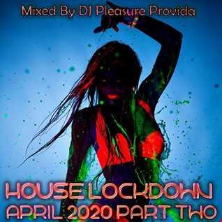 Pleasure Provida - The House Lockdown April 2020 Mix Part Two