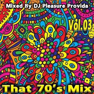 Pleasure Provida - That 70s Mix Part 03