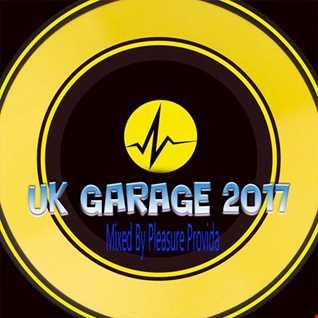 Pleasure Provida - UK Garage March 2017 Mix