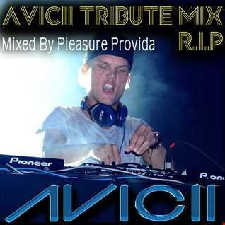 Pleasure Provida - Avicii R.I.P Tribute Mix