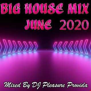 Pleasure Provida - BIG House Mix June 2020
