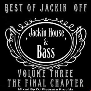 Pleasure Provida - Best Of Jackin Off Vol.03 (The Final Chapter)