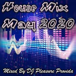 Pleasure Provida - House Mix May 2020 Part 1