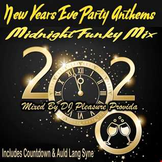 Pleasure Provida New Years Eve Party Anthems Midnight Funky Mix (with Countdown)