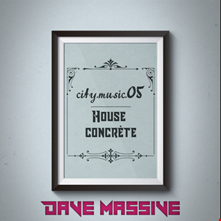 city.music.05 - House Concrete