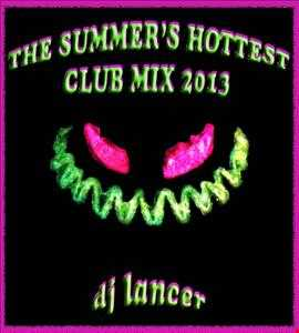 THE SUMMER*S HOTTEST CLUB MIX 2013