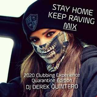 Dj Derek Quintero - Stay Home Keep Raving Mix (Quarantine Edition)