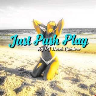 Dj Derek Quintero -  Just Push Play (Selection Mix)