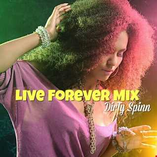 DirTy Spinn - Live Forever Mix