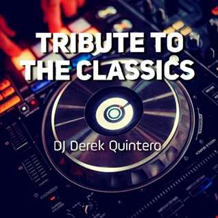 Dj Derek Quintero Tribute To The Classics Mix 2