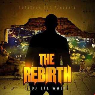 Dj Lil Walt Pre Mix ReBirth