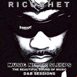 Ricochet   Music Never Sleeps D&B Session Vol 1
