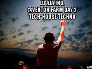 DJ AJA Inc. @Venton Farm Day 2 Tech-House Techno DJ Mix