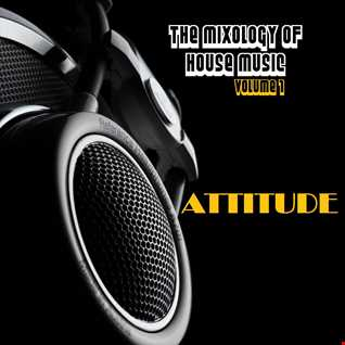 The Mixology Of House Music - Volume 1