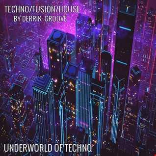 Techno/Fusion/House From The Underworld of Techno