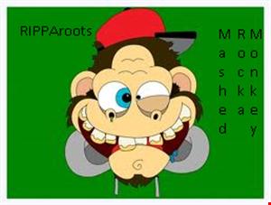 RIPPAroots   MashedRockaMonkey 2013