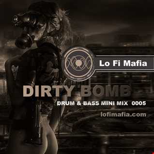 Lo Fi Mafia - Dirty Bomb - Drum & Bass Mini Mix Sept 2016