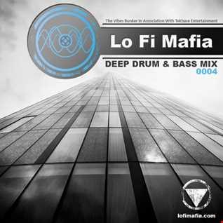 Lo Fi Mafia - Deep Drum & Bass Mix 0004