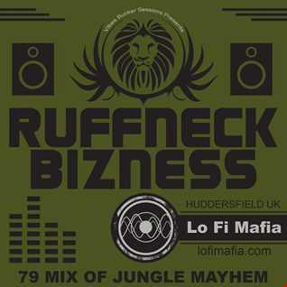 LO FI MAFIA - RUFFNECK BIZNESS 79MIN OF JUNGLE MAYHEM