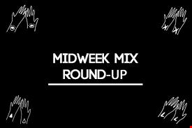 mid week mix