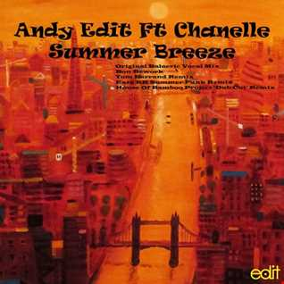 Andy Edit Ft Chanelle - Summer Breeze (Original Balearic Vocal Mix)