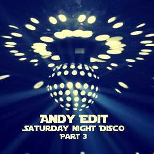 Andy Edit   Saturday Night Disco Vol 3