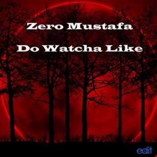 Do Watcha Like (Original Mix)