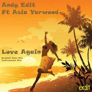 Andy Edit Ft Asia Yarwood - Love Again (Vocal Mix)