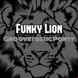 Funky Lion - Groovetastic Party 028