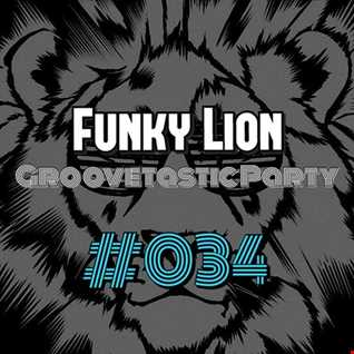 Groovetastic 034 - Mixed by Funky Lion