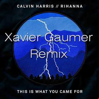 Calvin Harris feat Rihanna   This Is What You Came For (Xavier's Classic Mix)