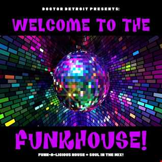 WELCOME TO THE FUNKHOUSE! 001