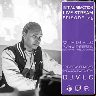Initial Reaction Episode 25
