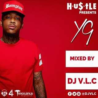 HUSTLE- YG Mixed by DJ V.L.C