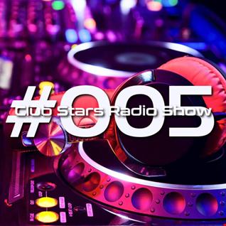 Club Stars Radio Show 005 (mixed by Dekkzz & Dj Tech)