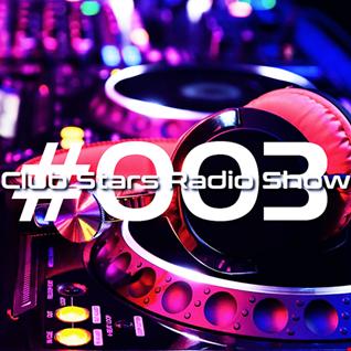 Club Stars Radio Show 003 (mixed by Dekkzz & Dj Tech)